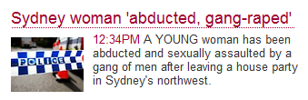 Standfirst reads: A YOUNG woman has been abducted and sexually assaulted by a gang of men after leaving a house party in Sydney's northwest.